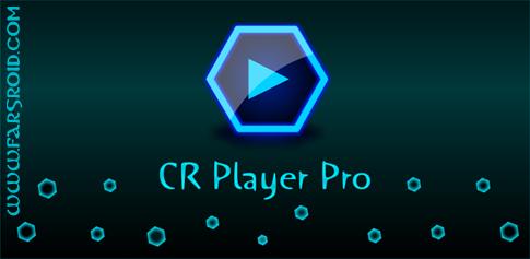 دانلود CR Player Pro - موزیک و ویدئو بی نظیر پلیر اندروید
