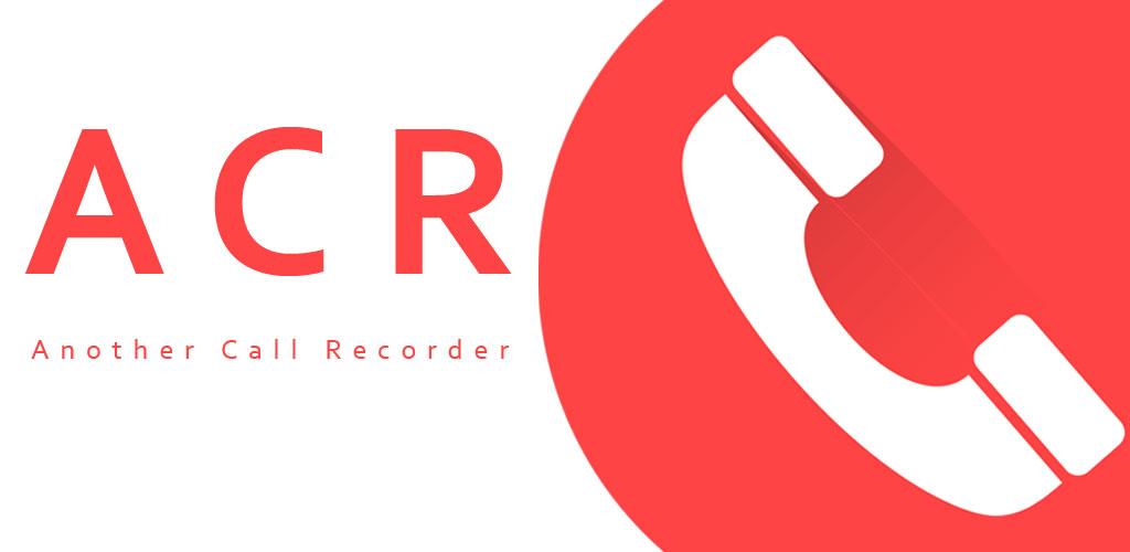 ضبط تماس تلفنی اندروید,Call Recorder – ACR