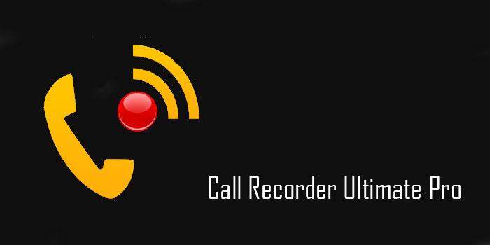 دانلود Call Recorder Ultimate Pro - برنامه عالی ضبط باکیفیت مکالمات اندروید