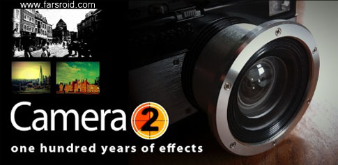 دانلود Camera 2 - اپلیکیشن افکت گذاری عکس و فیلم اندروید!