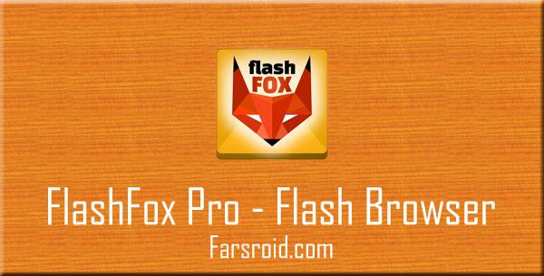 دانلود FlashFox Pro - Flash Browser - مرورگر فلش فاکس اندروید