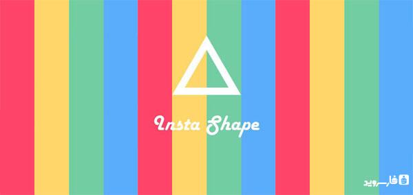 دانلود Insta Shape Pro - برنامه اینستا شیپ اندروید !
