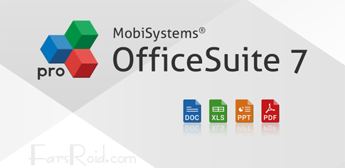 OfficeSuite Pro 7 + (PDF & HD) - آفیس قدرتمند اندروید