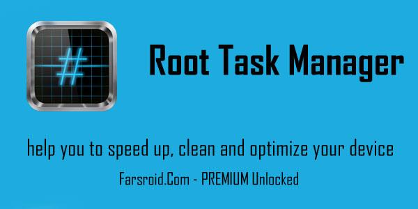 دانلود Root Task Manager - اپلیکیشن بهینه ساز اندروید!