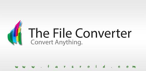 دانلود The File Converter - مبدل فایل همه کاره و قدرتمند اندروید!