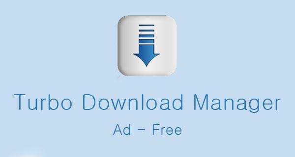 دانلود Turbo Download Manager - مدیریت دانلود توربو اندروید !