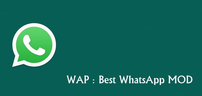 WAP : Best WhatsApp MOD - بهترین واتس اپ مود اندروید !