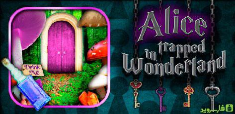 دانلود Alice Trapped in Wonderland - بازی آلیس و سرزمین عجایب اندروید + دیتا