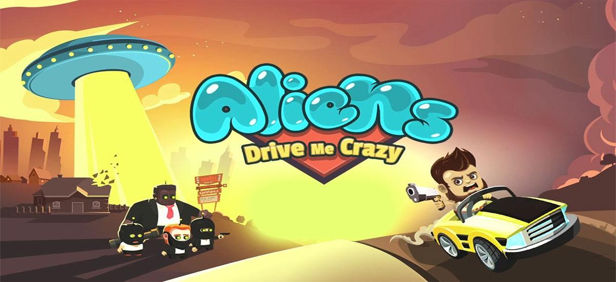 دانلود Aliens Drive Me Crazy - بازی مهیج دیوانگان اندروید + مود