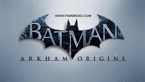 دانلود Batman Arkham Origins - بازی بتمن اندروید + دیتا