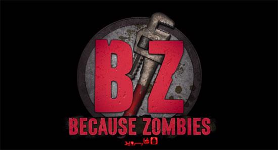 دانلود Because Zombies - بازی نبرد با زامبی ها اندروید + دیتا