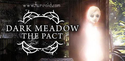 دانلود Dark Meadow: The Pact - بازی ترسناک اندروید + دیتا !
