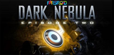 دانلود Dark Nebula HD - Episode Two - بازی لکه سیاه اندروید!