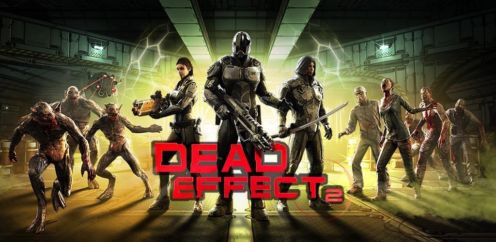 دانلود Dead Effect 2 - بازی اکشن خارق العاده آدم خواران فضایی 2 اندروید + دیتا