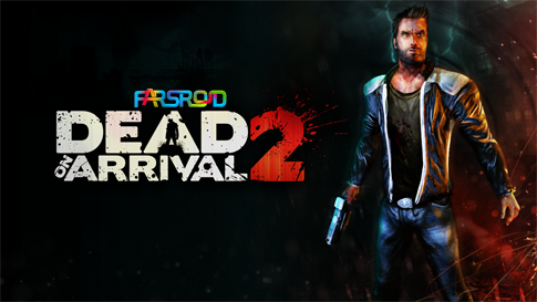دانلود Dead on Arrival 2 - بازی زامبی پیش روی مرگ اندروید + دیتا