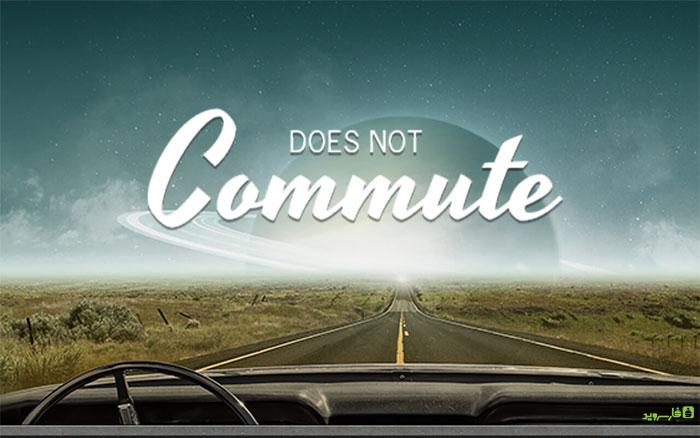 """دانلود Does not Commute - بازی خارق العاده """"مسیر را به خاطر بسپار"""" اندروید + مود"""