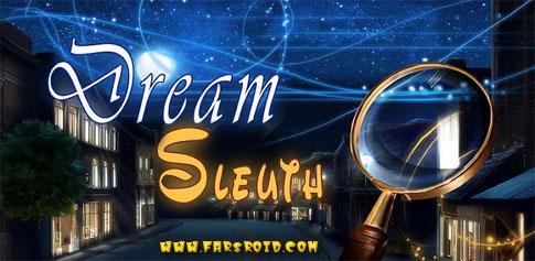 Dream Sleuth: hidden object - بازی معمایی رویای کاراگاه: شی پنهان اندروید + دیتا