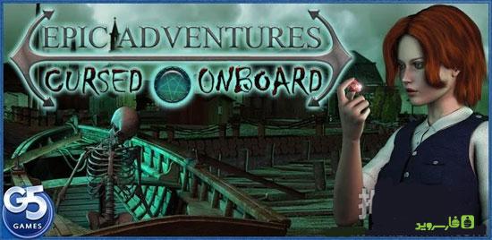 دانلود Epic Adventures:Cursed Onboard - بازی ماجراهای حماسی اندروید!