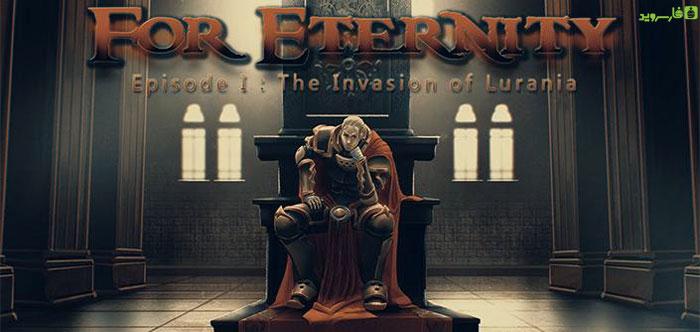 """دانلود For Eternity - بازی اکشن """"تا ابدیت"""" اندروید + دیتا"""