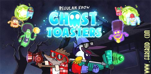 دانلود Ghost Toasters - Regular Show - بازی تهاجم ارواح اندروید + دیتا