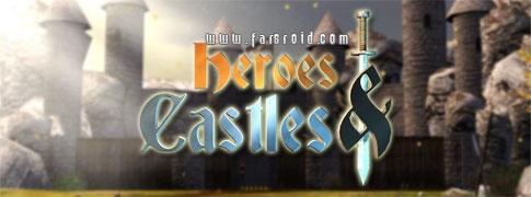 دانلود Heroes and Castles - بازی اکشن قهرمانان و قلعه ها اندروید + دیتا