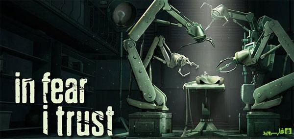دانلود In Fear I Trust - بازی ماجراجویی اعتماد در ترس آندروید - 4 فایل نصبی و 4 دیتای مختلف