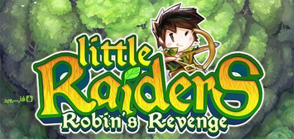 دانلود Little Raiders Robin's Revenge - بازی نقش آفرینی انتقام رابین اندروید + دیتا