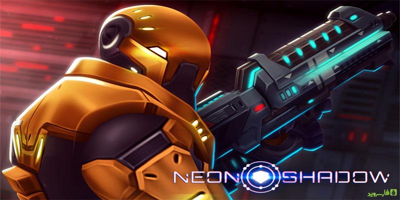 دانلود Neon Shadow - بازی تیراندازی سایه نئون اندروید + دیتا