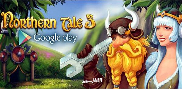دانلود Northern Tale 3 - بازی افسانه شمال 3 اندروید !