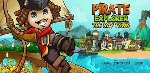 Pirate Explorer: The Bay Town - بازی ماجرایی دزد دریایی اندروید