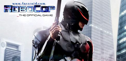دانلود RoboCop - بازی اکشن پلیس آهنی اندروید + دیتا + تریلر