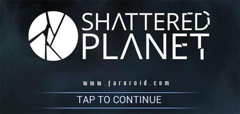 دانلود Shattered Planet - بازی سیاره شکسته اندروید + دیتا