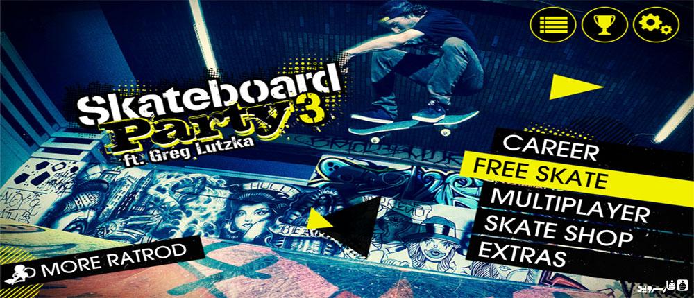 دانلود Skateboard Party 3 Greg Lutzka - بازی اسکیت بورد 3 اندروید + مود + دیتا