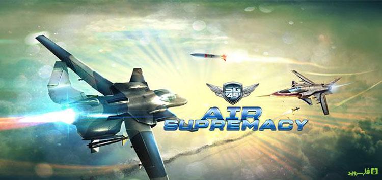 دانلود Sky Gamblers: Air Supremacy - بازی گرافیکی هوایی اندروید!