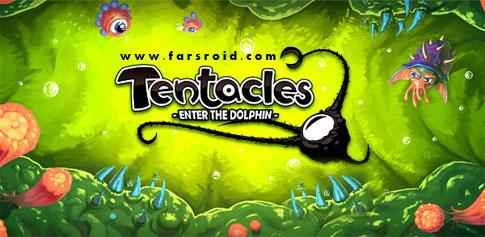 دانلود Tentacles: Enter The Dolphin - بازی خلاقانه اندروید!