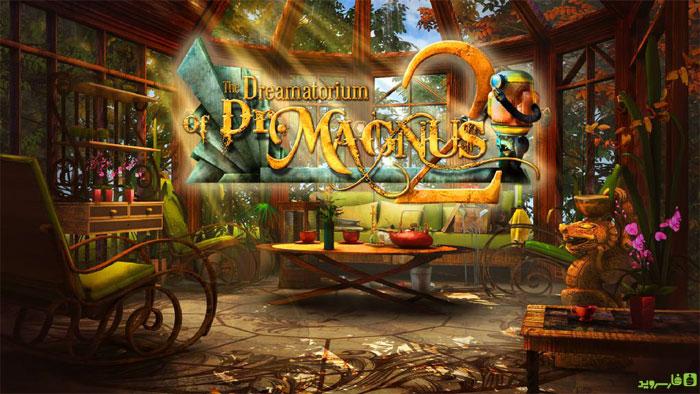 دانلود The Dreamatorium 2 - بازی ماجراجویی دکتر مگنوس 2 اندروید + دیتا