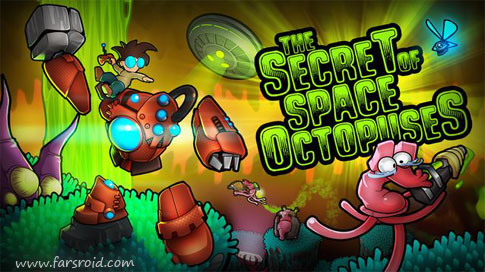 The Secret Of Space Octopuses - بازی اختاپوس فضایی اندروید + دیتا