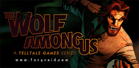 دانلود The Wolf Among Us - بازی ماجراجویی کم نظیر اندروید!