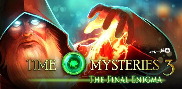 دانلود Time Mysteries 3 - بازی ماجراجویی رازهای زمان 3 اندروید + دیتا