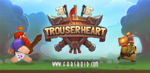 دانلود Trouserheart - بازی شمشیری جنگ پادشاه اندروید + دیتا