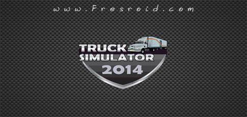 دانلود Truck Simulator 2014 - بازی شبیه ساز کامیون اندروید + دیتا