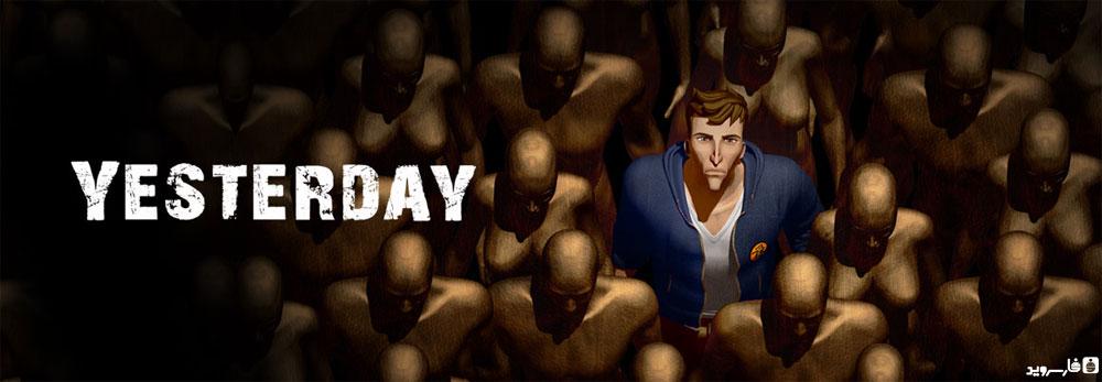 """دانلود Yesterday - بازی معمایی خارق العاده """"دیروز"""" اندروید + دیتا"""