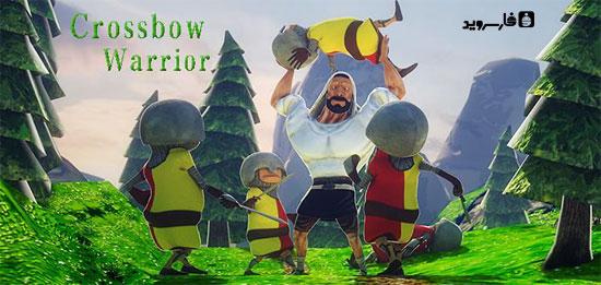 """دانلود Crossbow Warrior - بازی ماجراجویی فوق العاده """"جنگجو کمان فولادی"""" اندروید + دیتا"""